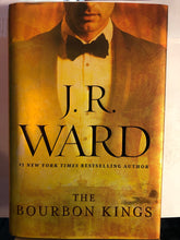 Load image into Gallery viewer, The Bourbon Kings   by J.R. Ward   (The Bourbon Kings #1)