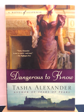 Load image into Gallery viewer, Dangerous to Know   by Tasha Alexander   (Lady Emily Ashton Mysteries #5)  Used paperback