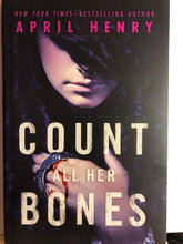 Load image into Gallery viewer, Count All Her Bones  by April Henry (Girl, Stolen #2)