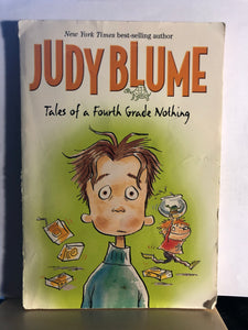Tales of a Fourth Grade Nothing   by Judy Blume    (Fudge #1)