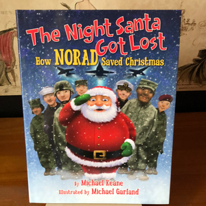 The Night Santa Got Lost, How NORAD Saved Christmas     by Michael Keane