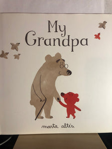 My Grandpa     by Marta Altés     Picture Book
