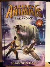 Load image into Gallery viewer, Fire and Ice  by Shannon Hale  (Spirit Animals #4)  Hardcover