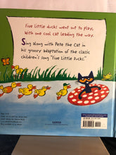 Load image into Gallery viewer, Pete the Cat Five Little Ducks   by James Dean   Picture Book