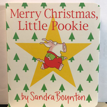 Load image into Gallery viewer, Merry Christmas, Little Pookie     by Sandra Boynton    Board Book