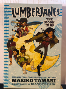 The Moon Is Up    by Mariko Tamaki     (Lumberjanes #2)