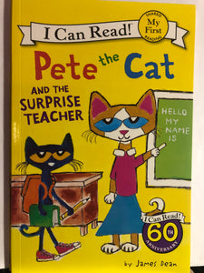 Pete the Cat and the Surprise Teacher  by James Dean   I Can Read! book