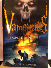 Load image into Gallery viewer, Empire of Night  by Justin Somper  (Vampirates #5)