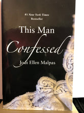 Load image into Gallery viewer, This Man Confessed     by Jodi Ellen Malpas        (This Man #3)