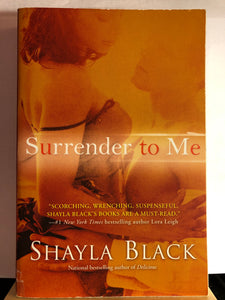 Surrender to Me   by Shayla Black   (Wicked Lovers #4)