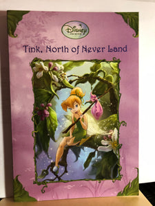 Tink, North of Never Land: Disney Fairies  by Kiki Thorpe   (Tales of Pixie Hollow #9)