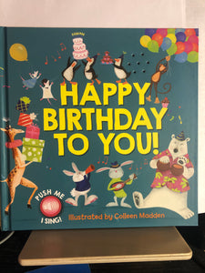 Happy Birthday to You!    by Colleen Madden    Singing Picture Book!
