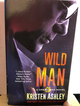 Load image into Gallery viewer, Wild Man   by Kristen Ashley    (Dream Man #2)