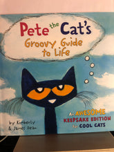 Load image into Gallery viewer, Pete the Cat's Groovy Guide to Life   by Kimberly Dean, James Dean    Picture Book