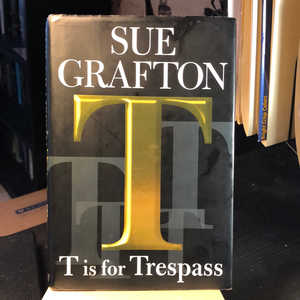 T is for Trespass   by Sue Grafton   (Kinsey Millhone #20)   Used Hardcover