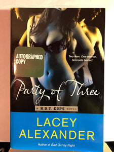 Party of Three   by Lacey Alexander  (H.O.T. Cops #2)  **Autographed**