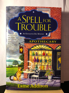 A Spell for Trouble    by Esme Addison   ( An Enchanted Bay Mystery #1 )  Hardcover