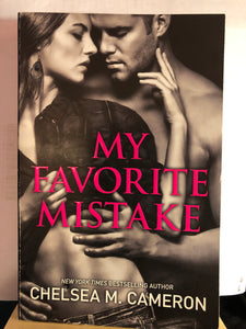 My Favorite Mistake   by Chelsea M. Cameron     (My Favorite Mistake #1)