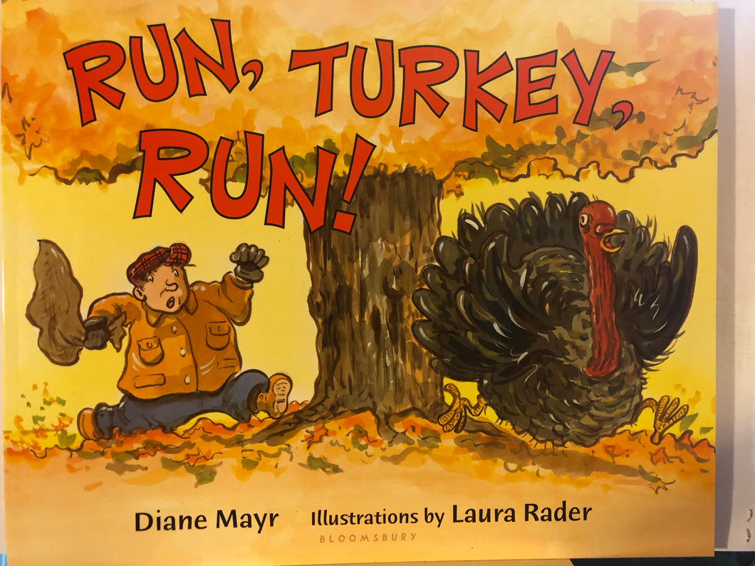 Run, Turkey, Run!   by Diane Mayr