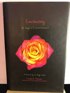 Everlasting   by Elizabeth Chandler   (Kissed by an Angel #5)   Hardcover