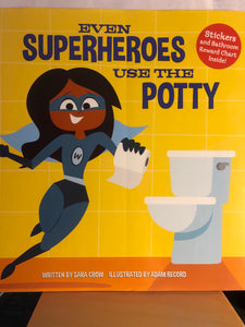 Even Superheroes Use the Potty      by Sara Crow    picture book