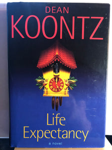 Life Expectancy    by Dean Koontz   Hardcover