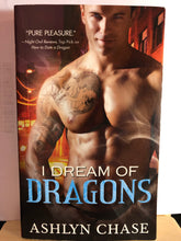 Load image into Gallery viewer, I Dream of Dragons  by Ashlyn Chase      (Boston Dragons #1)