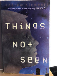 Things Not Seen  by Andrew Clements  (Things #1)