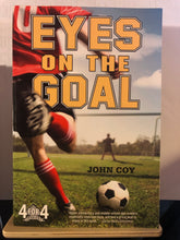 Load image into Gallery viewer, Eyes on the Goal    by John Coy    (4 of 4 series #2)