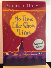 Load image into Gallery viewer, No Time Like Show Time    by Michael Hoeye   (The Hermux Tantamoq Adventures #3)  **SIGNED BY AUTHOR**
