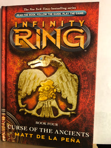 Curse of the Ancients    by Matt de la Pena    (Infinity Ring #4)  Hardcover