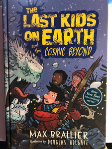 The Last Kids on Earth and the Cosmic Beyond (#4) by Max Brallier  (Hard Cover)