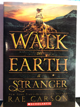 Load image into Gallery viewer, Walk on Earth a Stranger   by Rae Carson (The Gold Seer Trilogy #1)