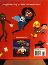 Load image into Gallery viewer, Even Superheroes Use the Potty      by Sara Crow    picture book