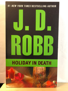 Holiday In Death   by J. D.  Robb     (In Death #7)