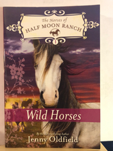 Load image into Gallery viewer, Wild Horses   by Jenny Oldfield    (The Horses of Half Moon Ranch #1)   paperback