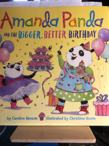 Amanda Panda and the Bigger, Better Birthday   by Candice Ransom, Christine Grove    Picture Book
