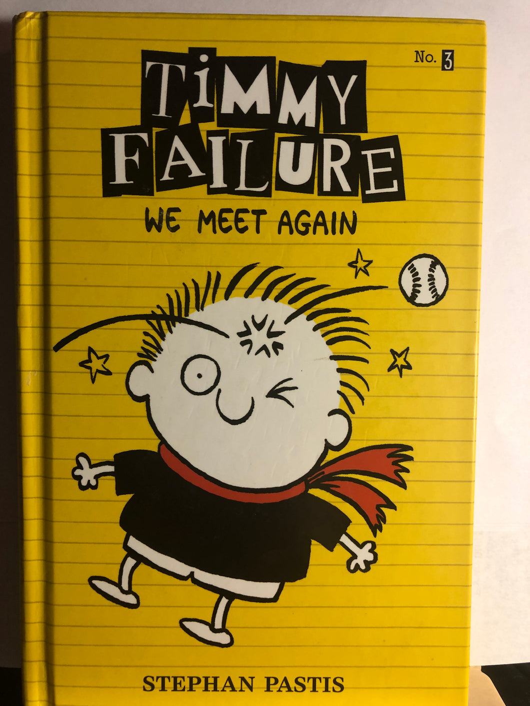 We Meet Again  by Stephan Pastis  (Timmy Failure #3)  Hardcover
