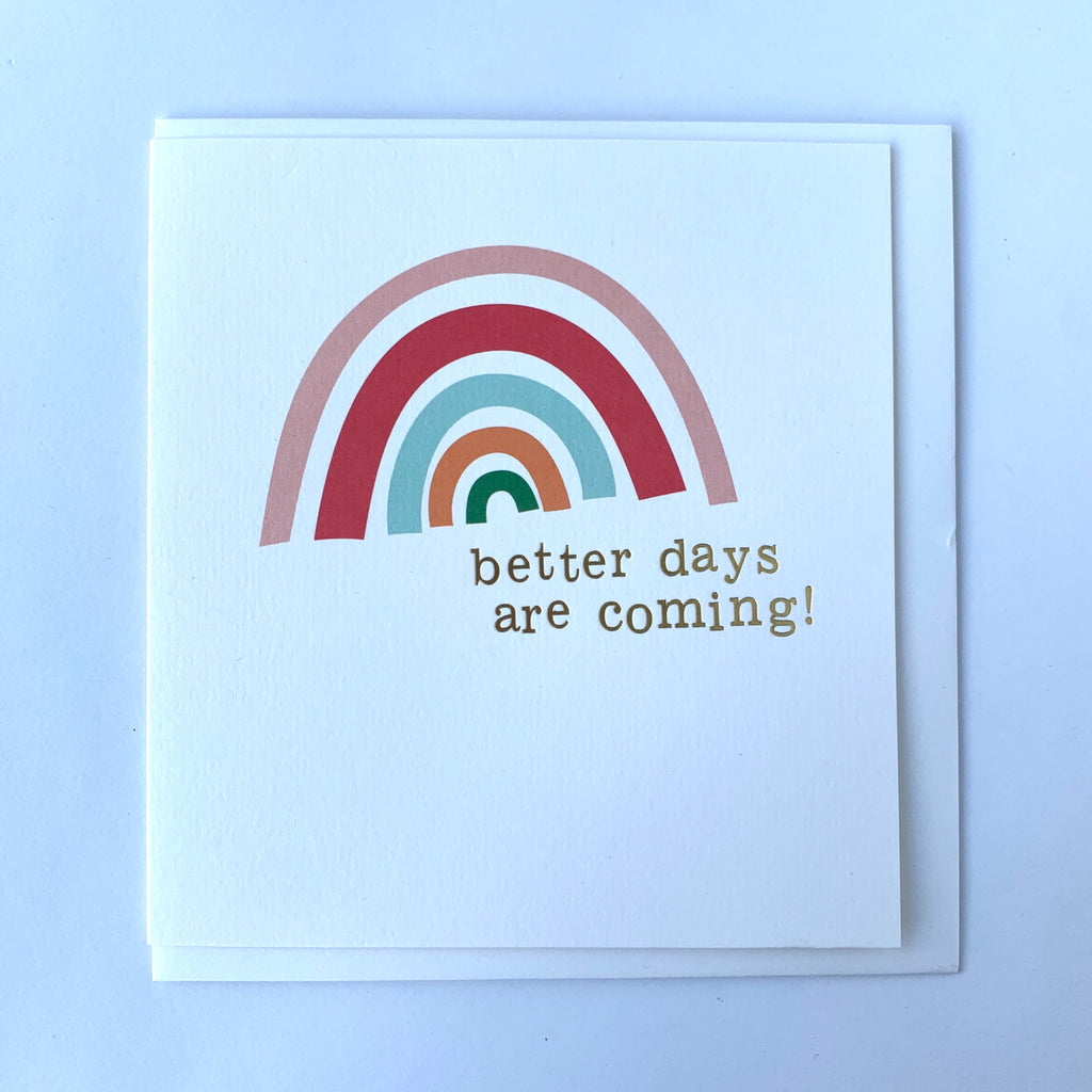 Better Days Are Coming Card .jpg