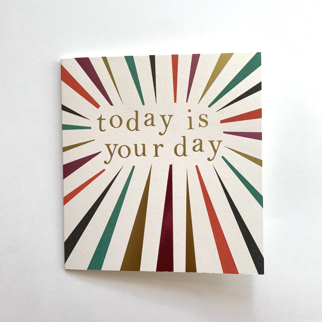 Today Is Your Day Greetings Card .jpg