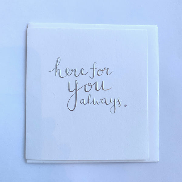 Here For You Always Card .jpg