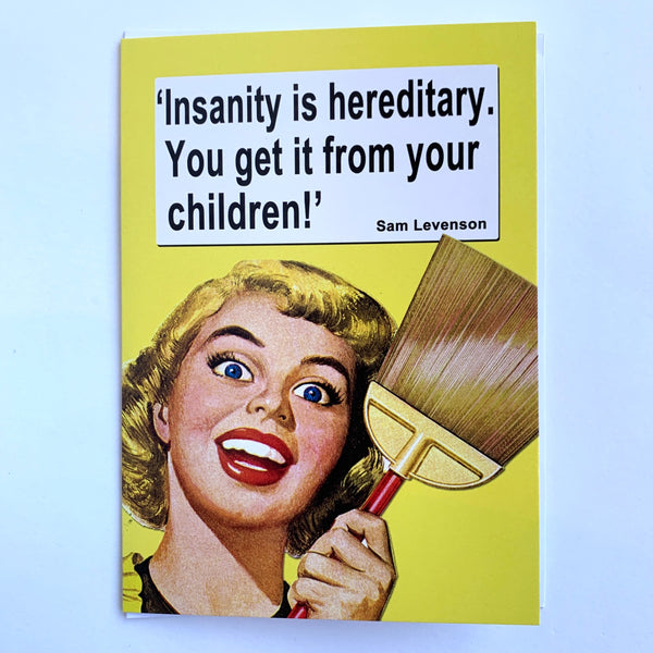 Insanity Is Hereditary Card .jpg