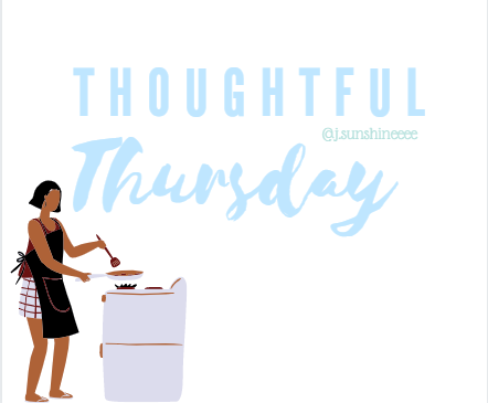 Thoughtful Thursday's With J. Sunshine