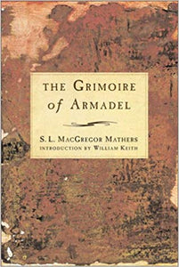 S.L. MacGregor Mathers - The Grimoire of Armadel