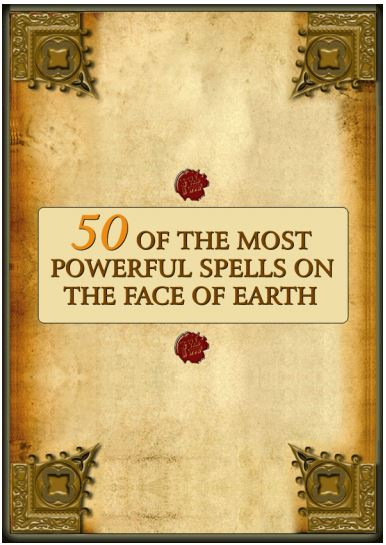 50 Of The Most Powerful Spells On The Face Of Earth ebooks