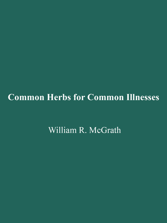 William R. McGrath - Common Herbs for Common Illnesses