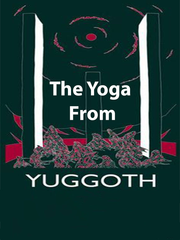 A. Ronald Holt - The Yoga from Yuggoth