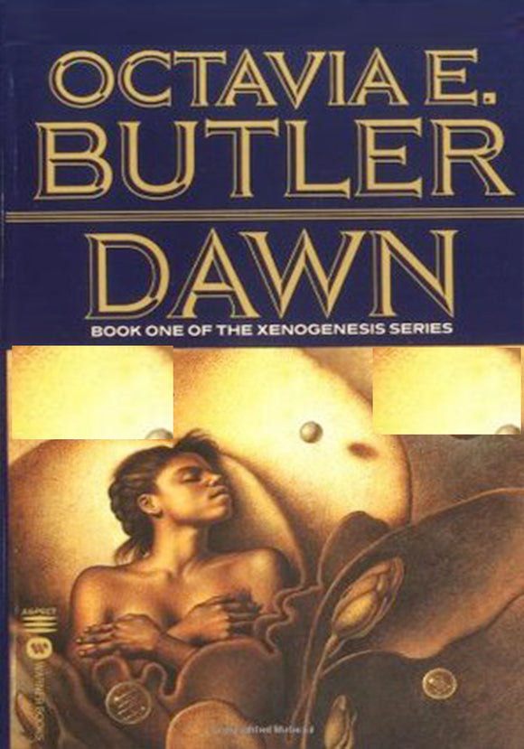 Octavia E. Butler - DAWN: Book one of the Xenogenesis series