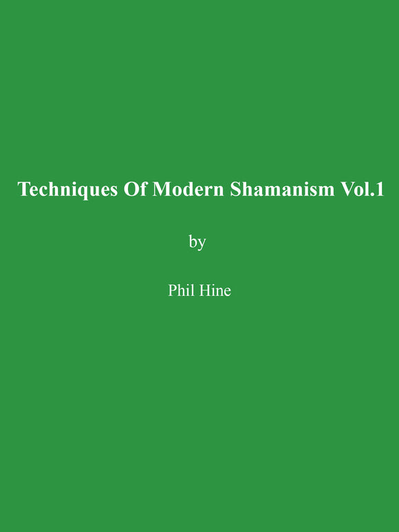 Phil Hine - Techniques Of Modern Shamanism Vol.1