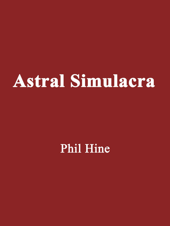 Phil Hine - Astral Simulacra